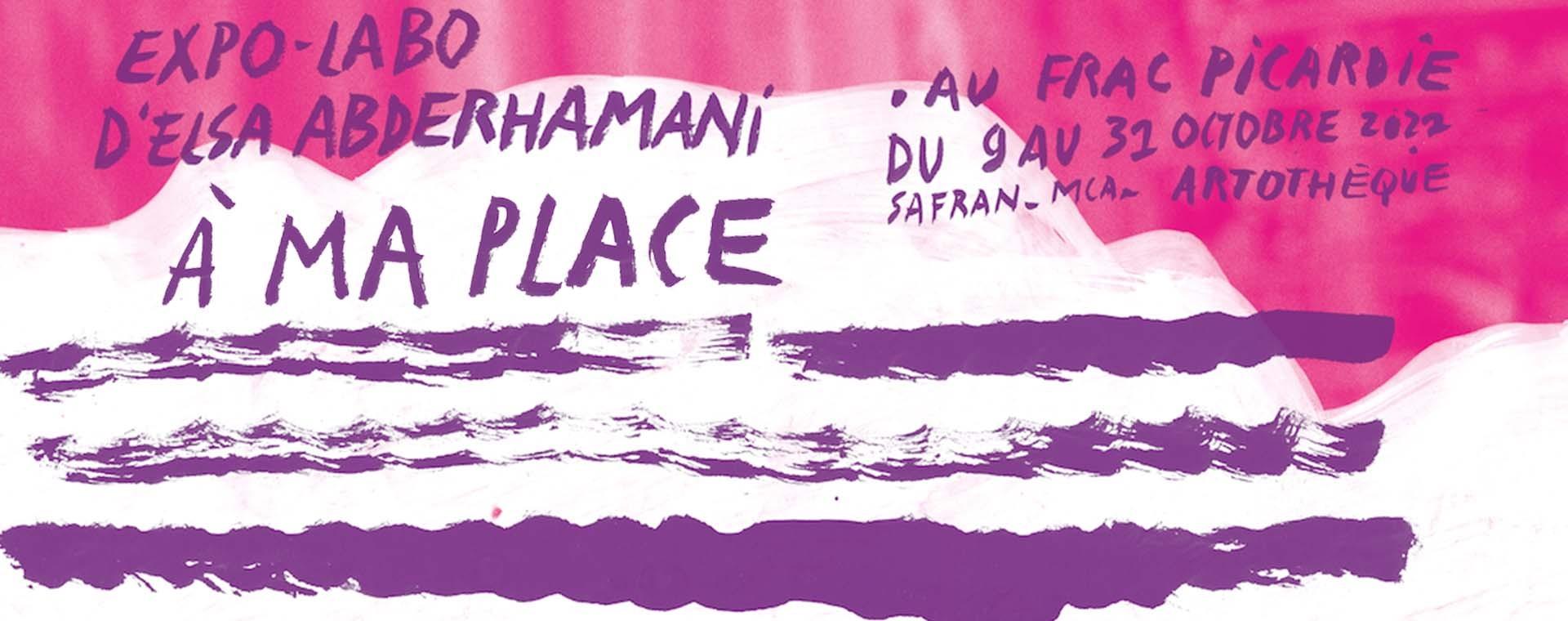 """""""À ma place"""" expo-labo d'Elsa Abderhamani"""